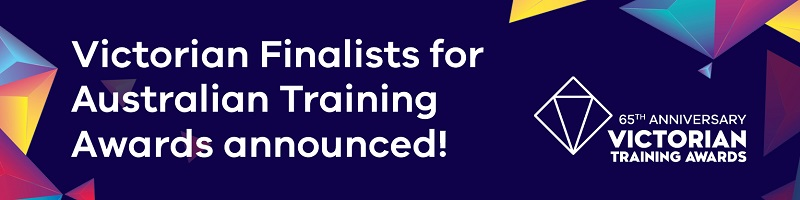 Victorian Training Awards - congratulations to our finalists in the Australian Training Awards