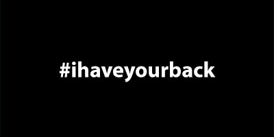Use the hashtag #ihaveyourback